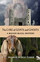 The Care of Goats and Ghosts (Maggie McGill Mysteries) (Volume 8)