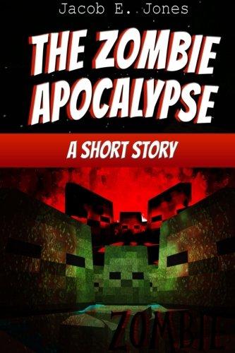 The Zombie Apocalypse: A Short Story