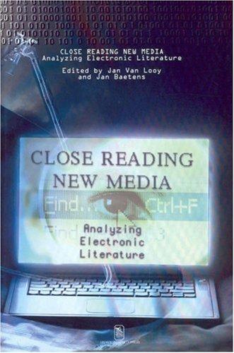 Close Reading New Media: Analyzing Electronic Literature (Symbolae Facultatis Litterarum Lovaniensis: Series A)