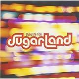 Enjoy The Ride ~ Sugarland