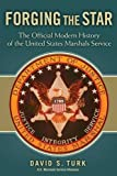 img - for Forging the Star: The Official Modern History of the United States Marshals Service book / textbook / text book