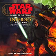 Star Wars: Legacy of the Force #6: Inferno (       ABRIDGED) by Troy Denning Narrated by Marc Thompson