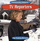 img - for TV Reporters (Community Helpers) book / textbook / text book