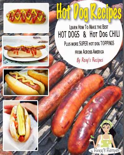 Hot Dog Recipes. Learn How To Make the Best Hot Dogs & Hot Dog Chili Plus more SUPER hot dog toppings Across America (How To Make A Hot Dog compare prices)