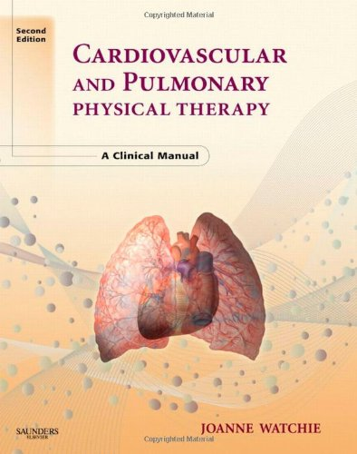 Cardiovascular and Pulmonary Physical Therapy: A Clinical...