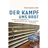 Der Kampf ums Brot: Warum die Lebensmittel immer knapper und teurer werdenvon &#34;Wolfgang Hirn&#34;