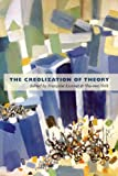 img - for The Creolization of Theory book / textbook / text book