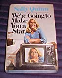 img - for We're Going to Make You a Star by Sally Quinn 1975 Hardback book / textbook / text book