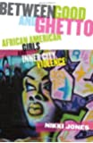 Between Good and Ghetto: African American Girls and Inner-City Violence (Series in Childhood Studies)