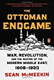 img - for The Ottoman Endgame: War, Revolution, and the Making of the Modern Middle East, 1908-1923 book / textbook / text book