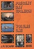Present Day Spanish (Volume One)