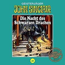 Die Nacht des Schwarzen Drachen (John Sinclair - Tonstudio Braun Klassiker 46) Hörspiel von Jason Dark Gesprochen von:  div.