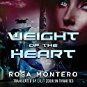 Weight of the Heart: Bruna Husky, Book 2 Audiobook by Rosa Montero, Lilit Žekulin Thwaites - translator Narrated by Mary Robinette Kowal