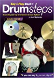 img - for DRUMSTEPS SAY AND PLAY BOOK 1 INCLUDES FREE CD by Geoff Battersby (2001-10-01) book / textbook / text book