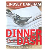 Dinner in a Dash: 50 Dinners for 6 in 60 Minutesby Lindsey Bareham