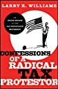 Confessions of a Radical Tax Protestor: An Inside Expose of the Tax Resistance Movement
