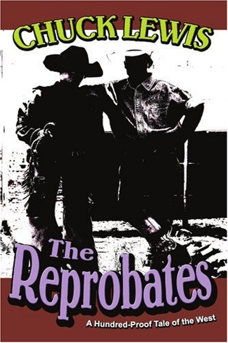 The Reprobates: A Hundred-proof Tale of the West