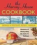 The Harvey House Cookbook: Memories o...