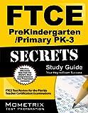 FTCE PreKindergarten/Primary PK-3 Secrets