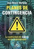 img - for Planes de contingencia:la continuidad del negocio en las organizaciones (Spanish Edition) book / textbook / text book