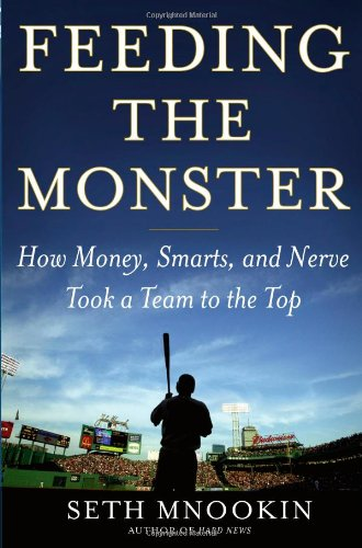 Feeding The Monster: How Money, Smarts, And Nerve Took A Team To The Top front-1041986