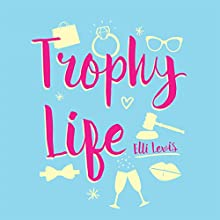 Trophy Life Audiobook by Elli Lewis Narrated by Virginia Ferguson