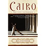 Cairo: The City Victorious ~ Max Rodenbeck