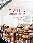 Gail's Artisan Bakery Cookbook