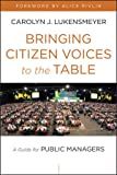 img - for Bringing Citizen Voices to the Table: A Guide for Public Managers book / textbook / text book