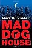 Mad Dog House