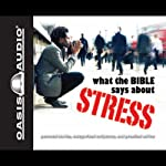 What the Bible Says About Stress (       UNABRIDGED) by Kelly Ryan Dolan Narrated by Jill Shellabarger