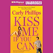 Kiss Me If You Can | Carly Phillips