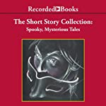 Spooky, Mysterious Tales: The Short Story Collection | Oscar Wilde,Arthur Conan Doyle,Ambrose Bierce,Edgar Allan Poe,Saki