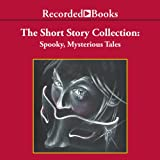 Spooky, Mysterious Tales: The Short Story Collection