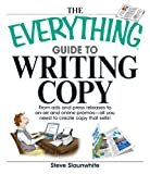 img - for The Everything Guide To Writing Copy: From Ads and Press Release to On-Air and Online Promos--All You Need to Create Copy That Sells (Everything ) book / textbook / text book