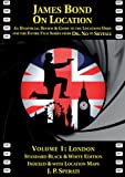 James Bond on Location: London 1: An Unofficial Review & Guide to the Locations Used for the Entire Film Series from Dr. No to Skyfall