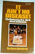 It Ain't No Disease by Joyce Hovelsrud