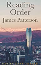 JAMES PATTERSON: READING ORDER: WITH GIVEAWAY: NEW RELEASES 2016, WOMENS MURDER CLUB SERIES, ALEX CROSS SERIES, PRIVATE SERIES, MICHAEL BENNETT SERIES, BOOKSHOTS