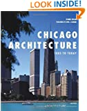 Chicago Architecture: 1885 to Today (Universe Architecture Series)