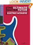 The Ultimate Guitar Tutor: A Comprehe...