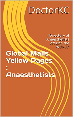 global-malls-yellow-pages-anaesthetists-directory-of-anaesthetists-around-the-world-english-edition