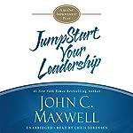 Jumpstart Your Leadership: A 90-Day Improvement Plan | John C. Maxwell