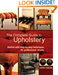 The Complete Guide to Upholstery: Stu...