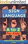 Sign Language A to Z for Kids: A Kid'...
