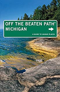 Book Cover: Michigan Off the Beaten Path®: A Guide To Unique Places