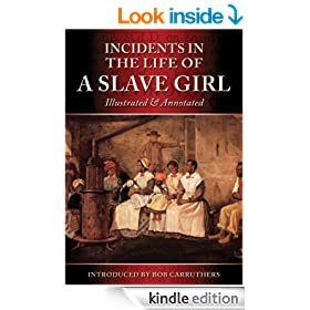 Incidents In The Life Of A Slave Girl - The Illustrated & Annotated Edition