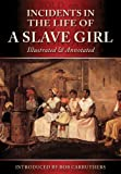 img - for Incidents In The Life Of A Slave Girl - The Illustrated & Annotated Edition book / textbook / text book