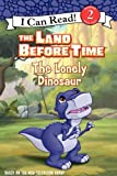 The Land Before Time: The Lonely Dinosaur (I Can Read Book 2) (0061352934) by Hapka, Catherine
