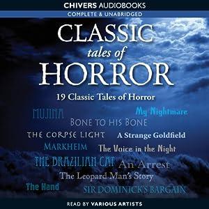 Classic Tales of Horror | [Arthur Conan Doyle, Robert Louis Stevenson, Charles Dickens, Edgar Allan Poe, Jerome K. Jerome]