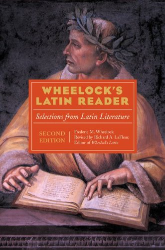 Wheelock's Latin Reader, 2e: Selections from Latin...